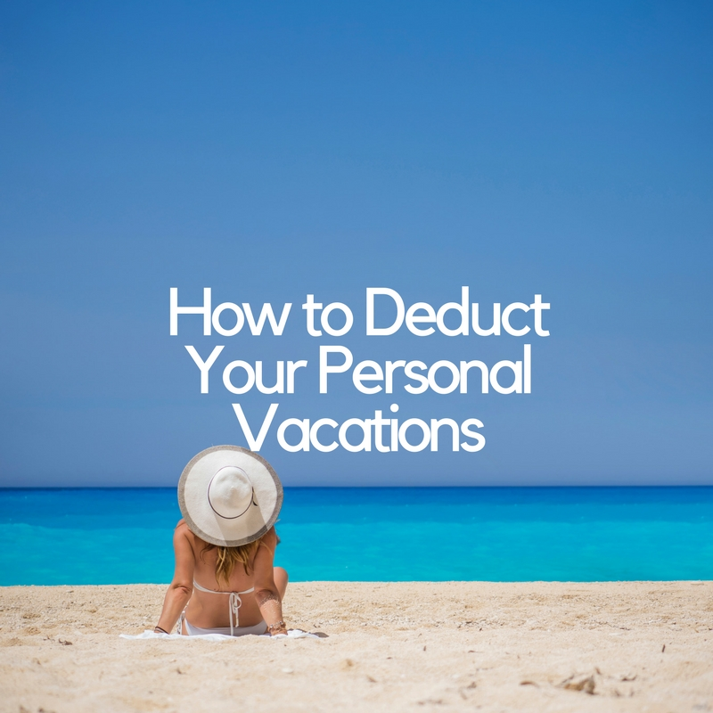 Write Off Your Vacation and Make Money This Summer